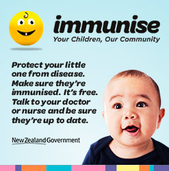 Immunise: Your Children, Our Community. Protect your little one from disease. Make sure they're immunised. It's free. Talk to your doctor or nurse and be sure they're up to date.