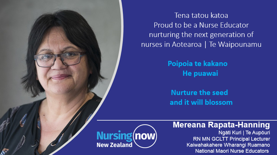 Mereana Rapata-Hanning: Tena tatou katoa. Proud to be a Nurse Educator nurturing the next generation of nurses on Aotearoa | Te Waipounamu. Poipoia te kakano, he puawai. Nurture the seed and it will blossom.