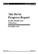 ʹAla Moʹui Progress Report – Pacific Health Care Utilisation.