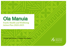 Ola Manuia: Pacific Health and Wellbeing Action Plan.