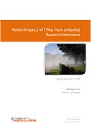 Health Impacts of PM10 from Unsealed Roads in Northland.