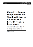 Using Practitioner Supply Orders and Standing Orders in the Rheumatic Fever Prevention Programme cover