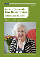 Secure Dementia Care Home Design: Information Resource.