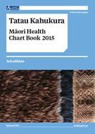 Tatau Kahukura: Māori Health Chart Book 2015, 3rd edition