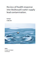 Review of health response into Waikouaiti water supply lead contamination.