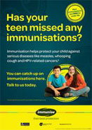 Has your teen missed any immunisations poster