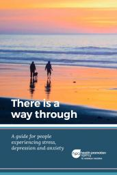There is a way through: A guide for people experiencing stress, depression and anxiety