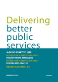 Delivering Better Public Services: A Good Start to Life.