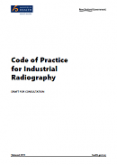 Draft Code of Practice for Industrial Radiography.