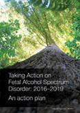 Taking Action on Fetal Alcohol Spectrum Disorder.