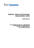 HISO 10011.3 Referrals, Status and Discharges Implementation Guide.