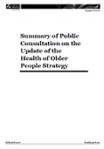 Summary of Public Consultation on the Update of the Health of Older People Strategy.