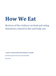 How We Eat – Reviews of the evidence on food and eating behaviours related to diet and body size