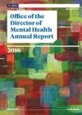 Office of the Director of Mental Health Annual Report 2016.