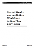 Cover for the Mental Health and Addiction Workforce Action Plan 2017–2021